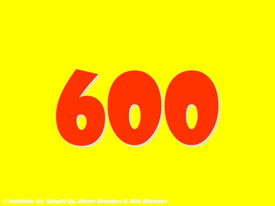600 © Institute for Simplicity, Dieter Brandes & Nils Brandes
