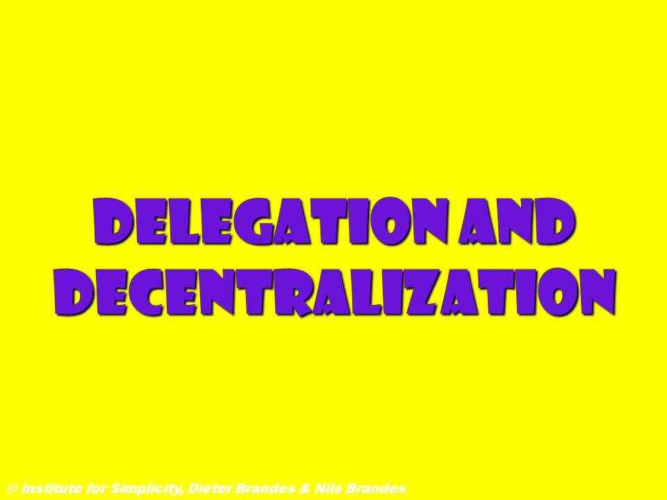 Delegation and Decentralization