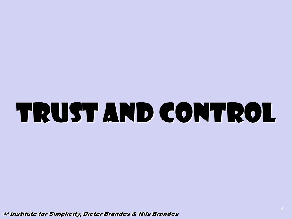 Trust and Control Trust reduces complexity. Control important to proof the trust. 3 Points. Discussion about the job, Manager is interested,