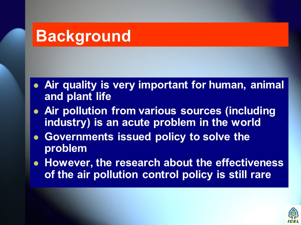 Background Air quality is very important for human, animal and plant life.