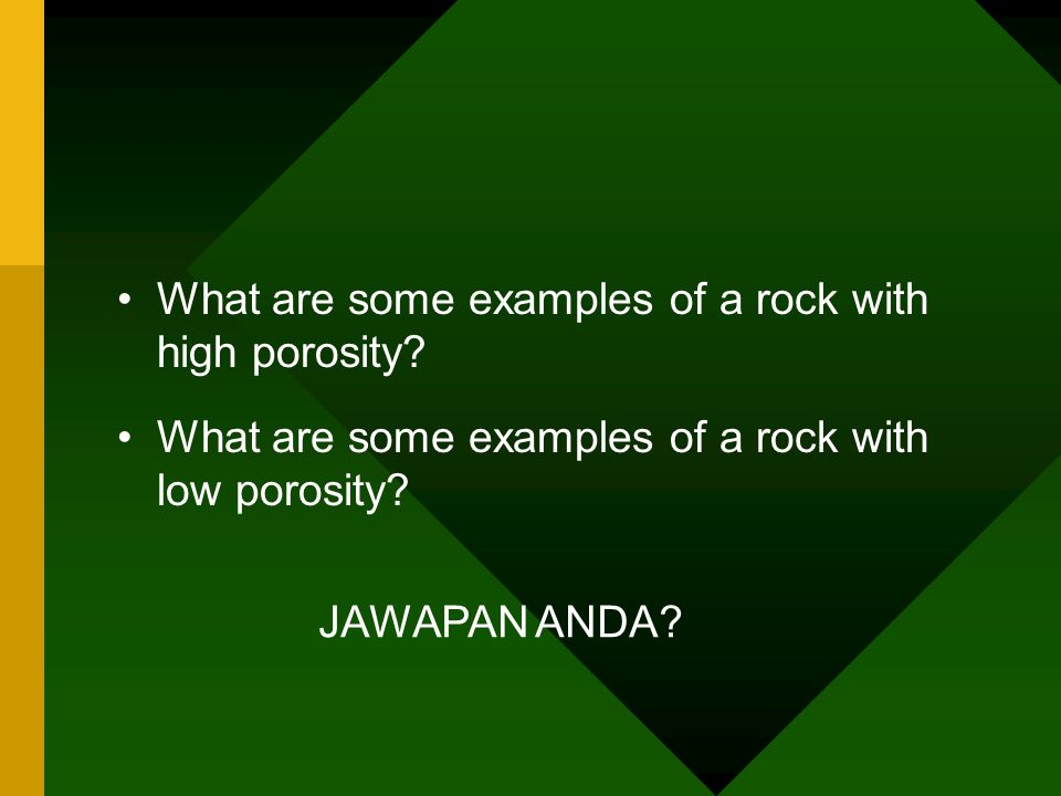 What are some examples of a rock with high porosity