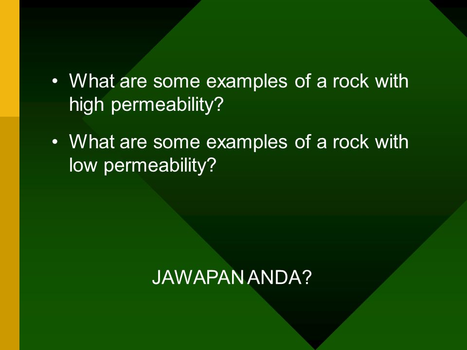 What are some examples of a rock with high permeability