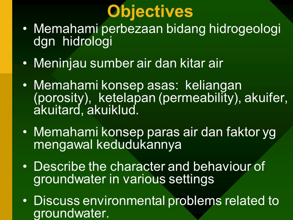 Objectives Memahami perbezaan bidang hidrogeologi dgn hidrologi