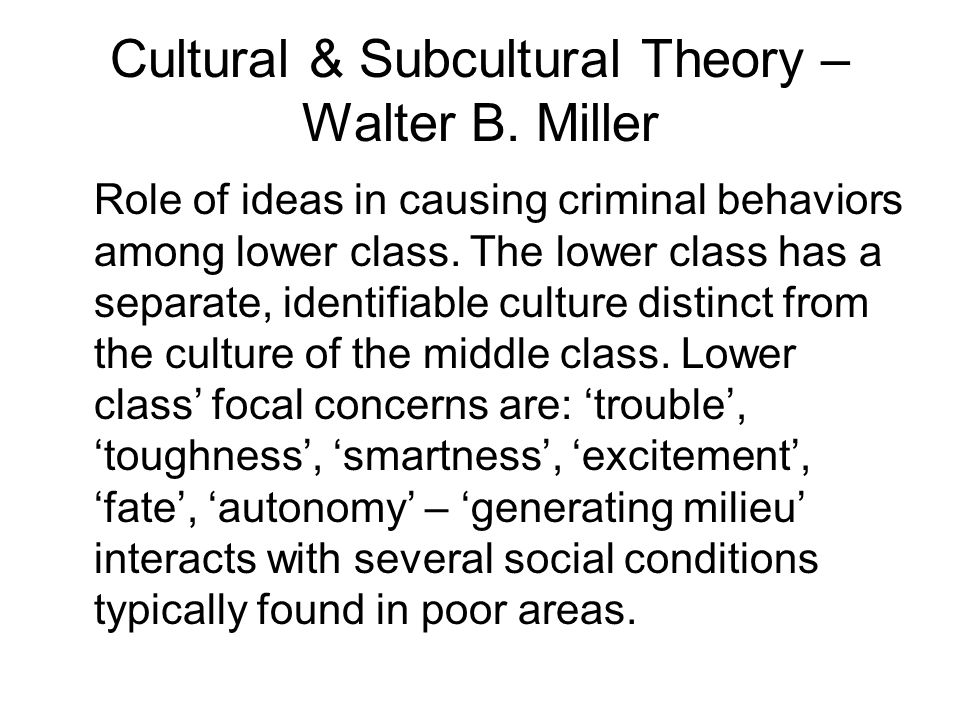 Cultural & Subcultural Theory – Walter B. Miller