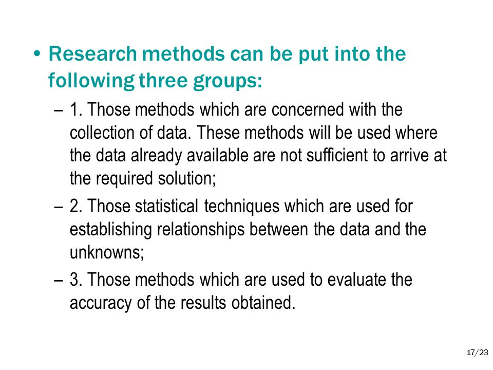 Research methods can be put into the following three groups: