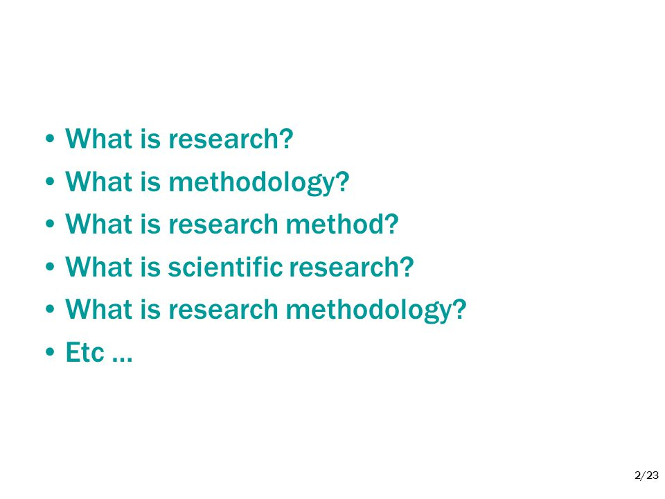 What is research What is methodology What is research method What is scientific research What is research methodology
