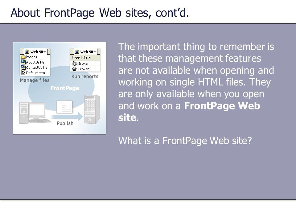 About FrontPage Web sites, cont'd.