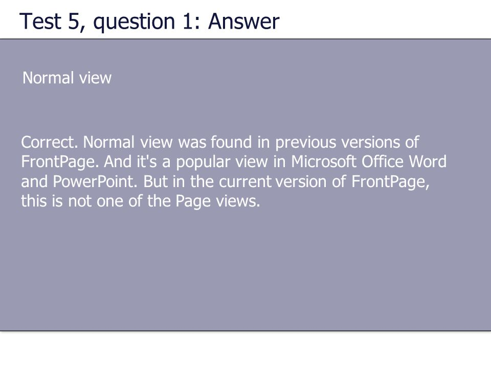Test 5, question 1: Answer Normal view