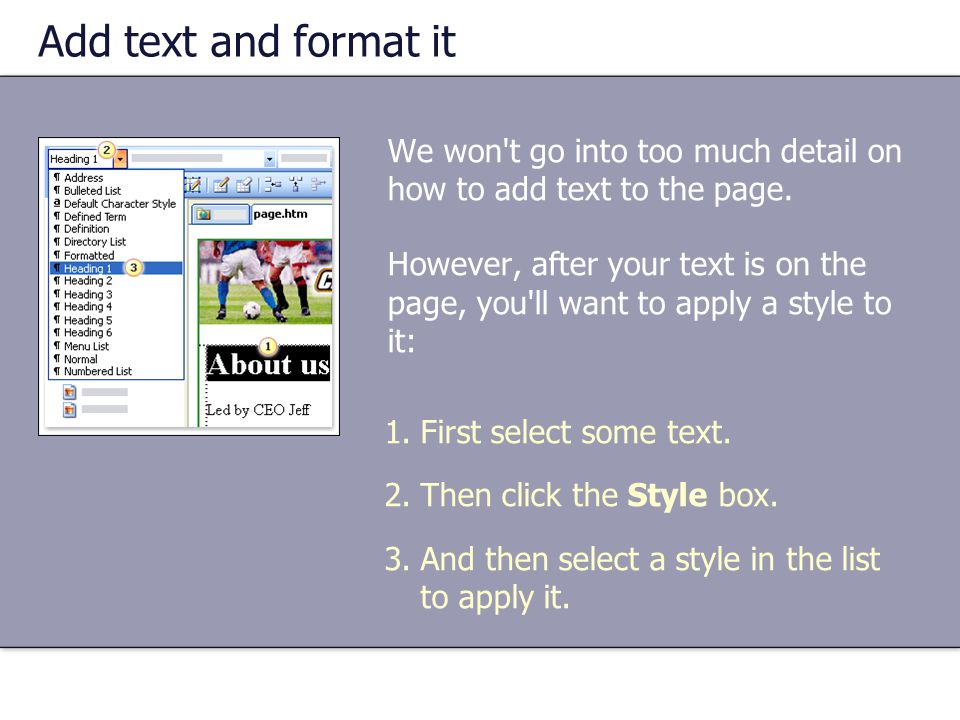Add text and format it We won t go into too much detail on how to add text to the page.