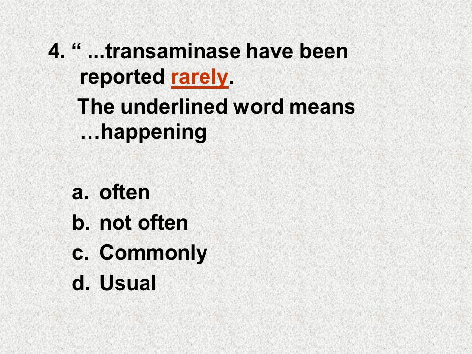 4. ...transaminase have been reported rarely.