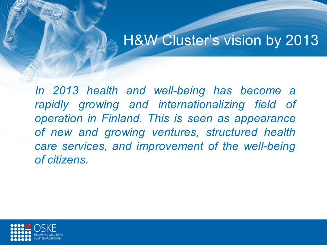 H&W Cluster's vision by 2013