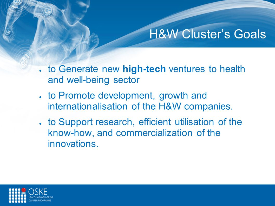 H&W Cluster's Goals to Generate new high-tech ventures to health and well-being sector.