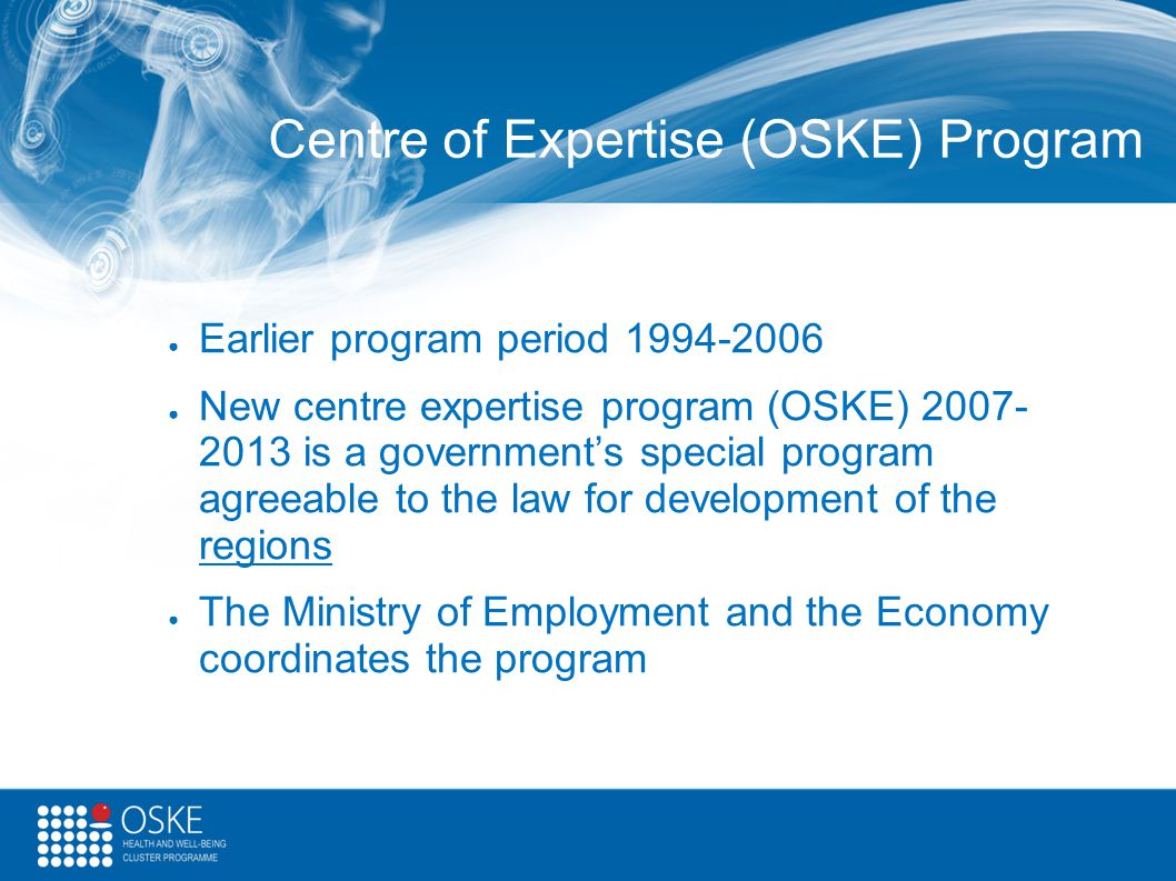 Centre of Expertise (OSKE) Program