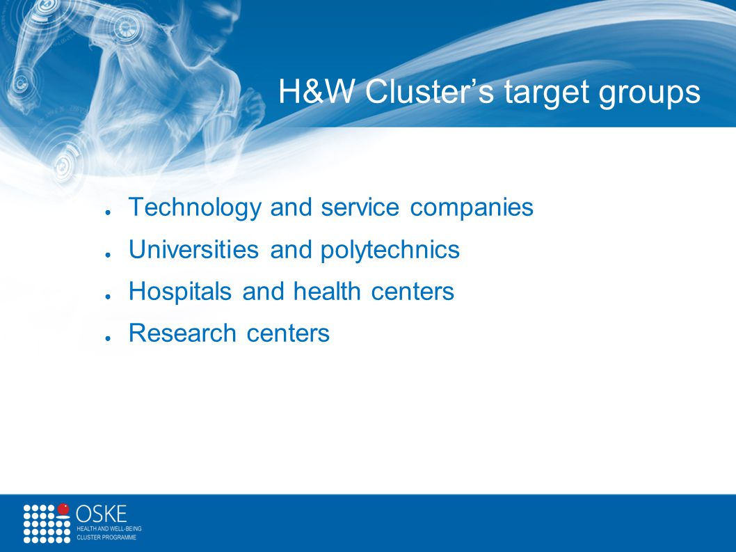 H&W Cluster's target groups