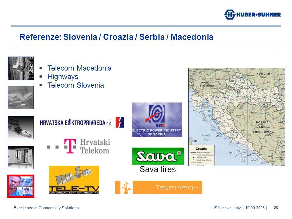 Referenze: Slovenia / Croazia / Serbia / Macedonia