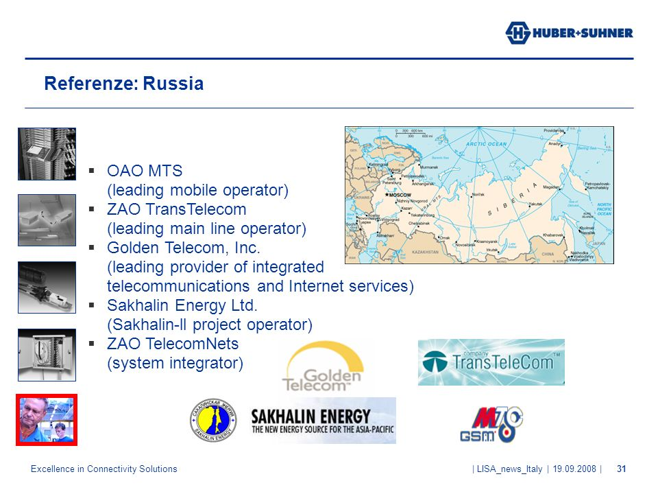 Referenze: Russia OAO MTS (leading mobile operator) ZAO TransTelecom