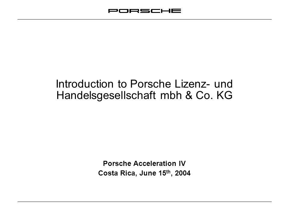 Introduction to Porsche Lizenz- und Handelsgesellschaft mbh & Co. KG