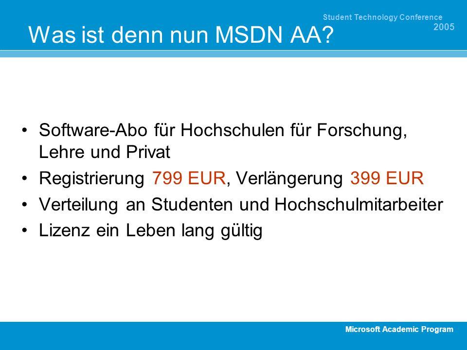 Was ist denn nun MSDN AA Software-Abo für Hochschulen für Forschung, Lehre und Privat. Registrierung 799 EUR, Verlängerung 399 EUR.