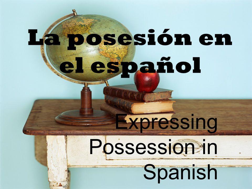 La posesión en el español