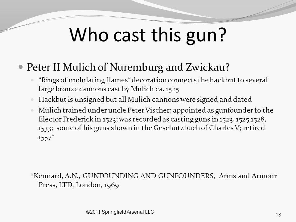 Who cast this gun Peter II Mulich of Nuremburg and Zwickau
