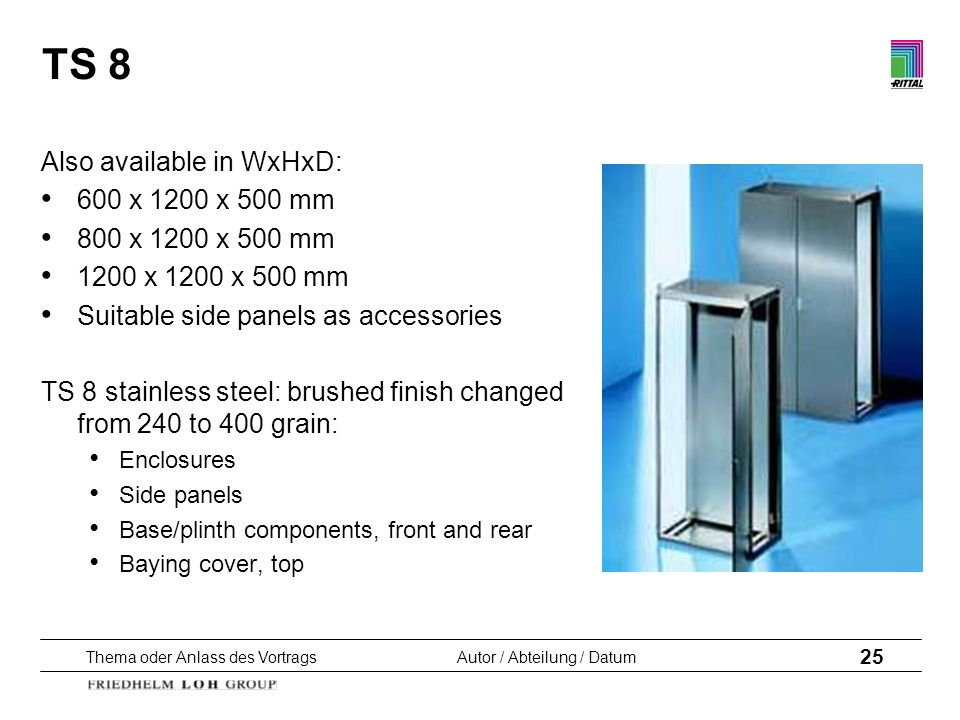 TS 8 Also available in WxHxD: 600 x 1200 x 500 mm 800 x 1200 x 500 mm