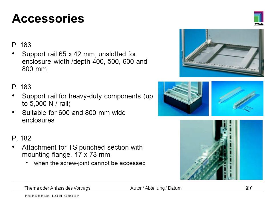Accessories P. 183. Support rail 65 x 42 mm, unslotted for enclosure width /depth 400, 500, 600 and 800 mm.