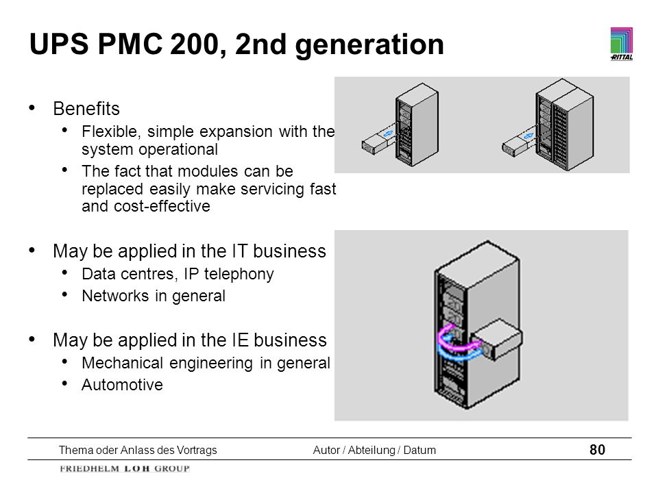 UPS PMC 200, 2nd generation Benefits May be applied in the IT business