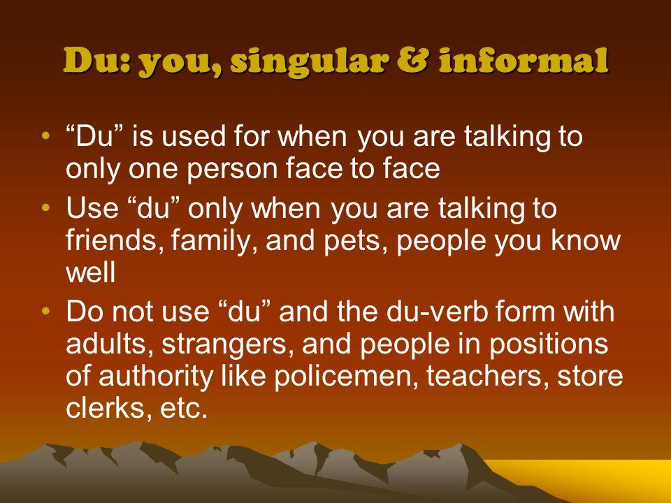 Du: you, singular & informal