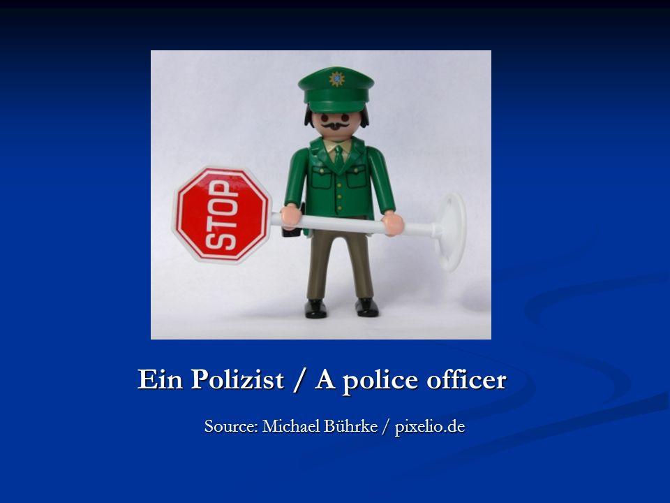 Ein Polizist / A police officer