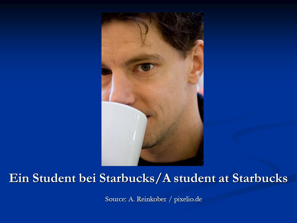 Ein Student bei Starbucks/A student at Starbucks