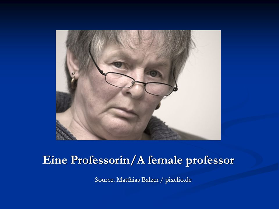 Eine Professorin/A female professor