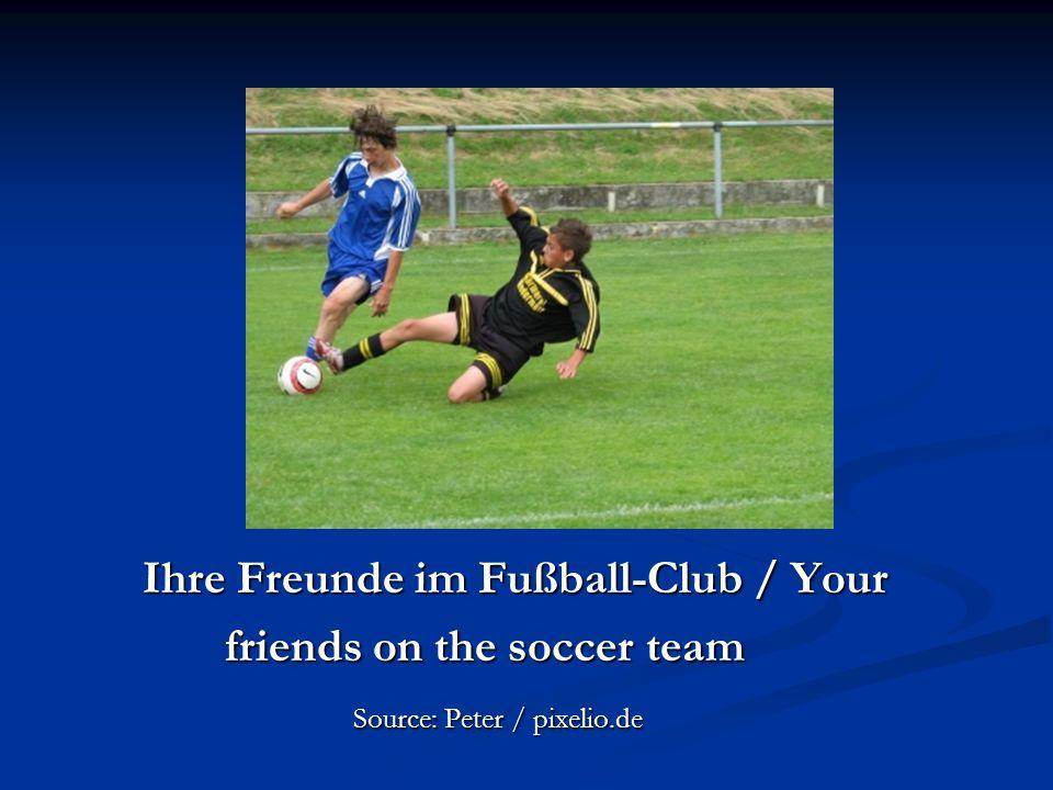 Ihre Freunde im Fußball-Club / Your