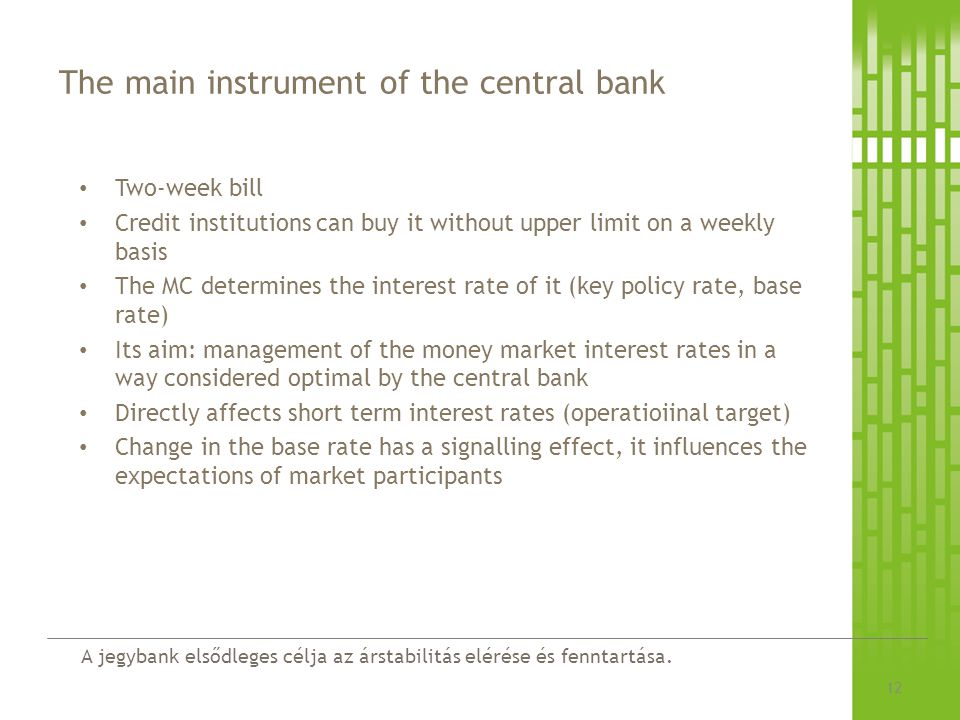 The main instrument of the central bank