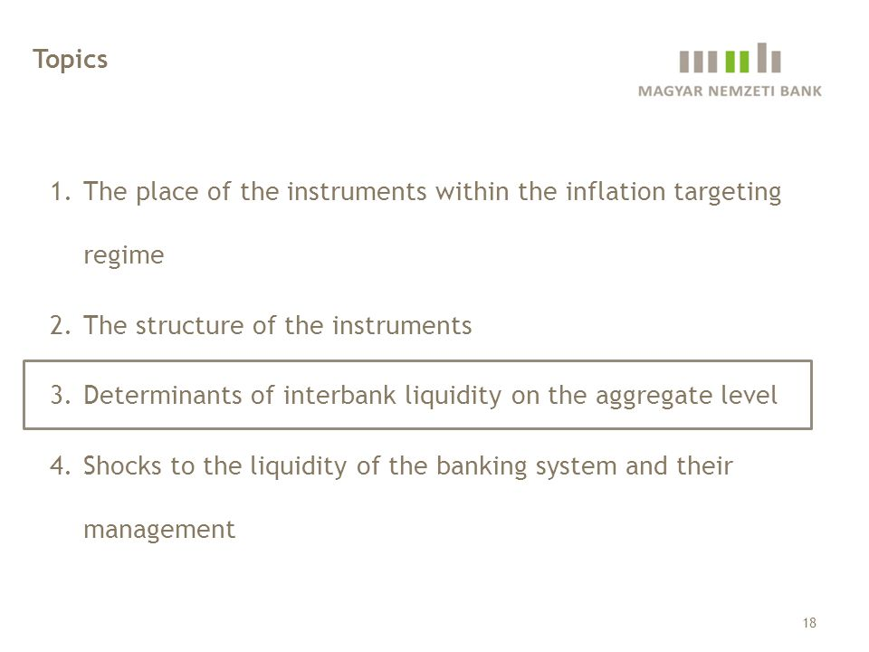 Topics The place of the instruments within the inflation targeting regime. The structure of the instruments.