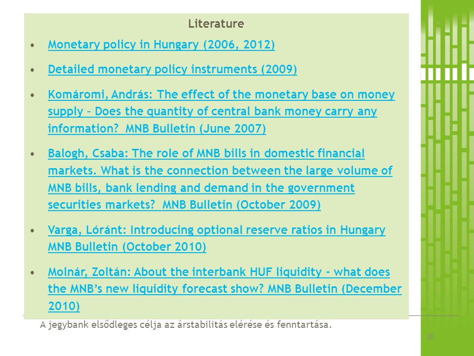 Literature Monetary policy in Hungary (2006, 2012) Detailed monetary policy instruments (2009)