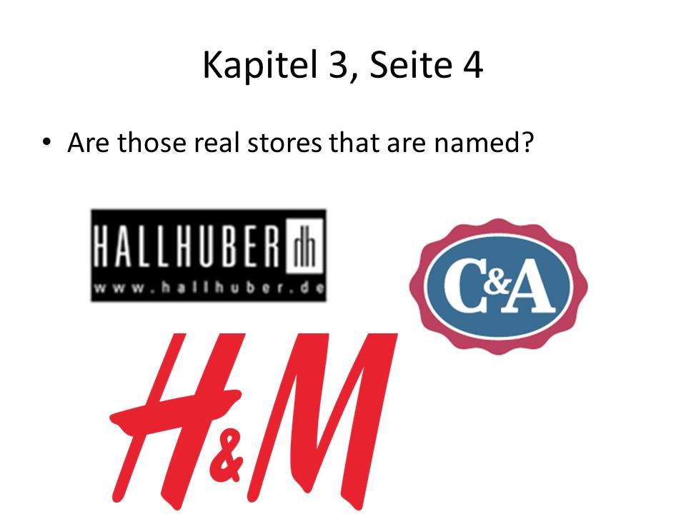 Kapitel 3, Seite 4 Are those real stores that are named