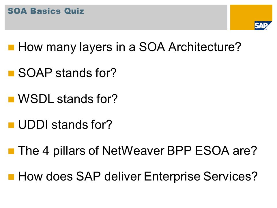 How many layers in a SOA Architecture SOAP stands for