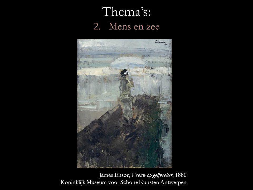 Thema's: 2. Mens en zee James Ensor, Vrouw op golfbreker, 1880
