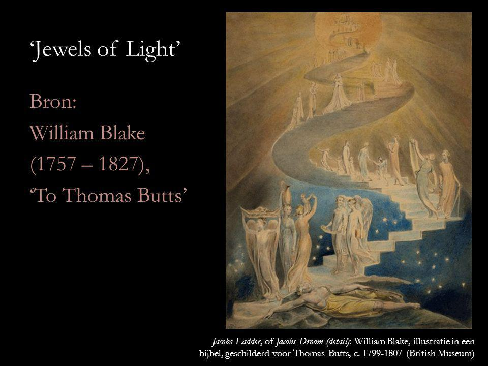 'Jewels of Light' Bron: William Blake (1757 – 1827), 'To Thomas Butts'