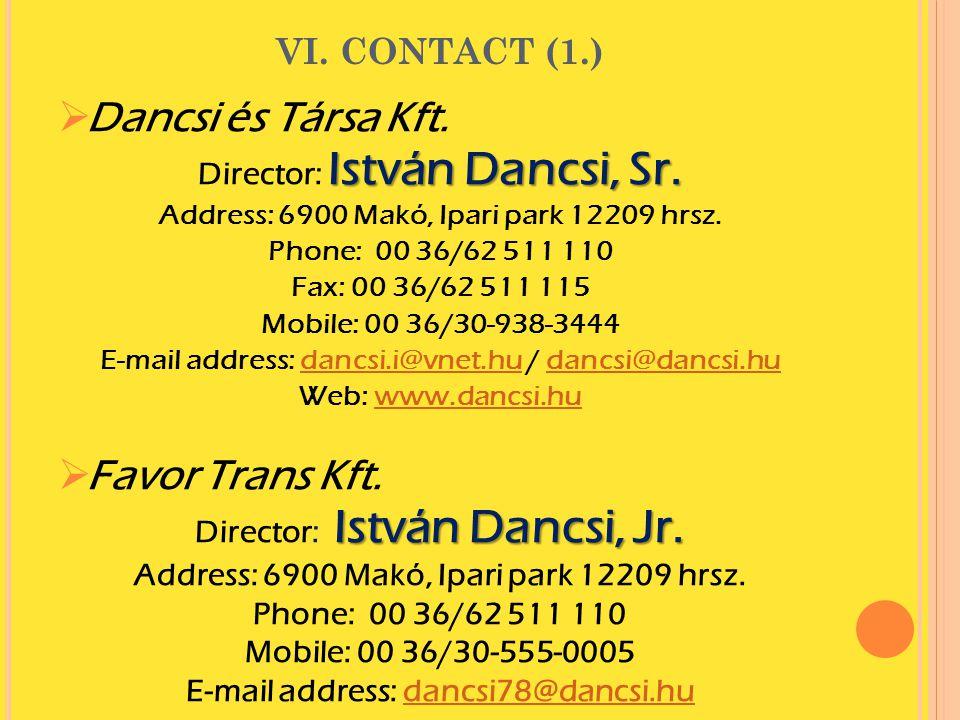 Dancsi és Társa Kft. Favor Trans Kft. VI. CONTACT (1.)