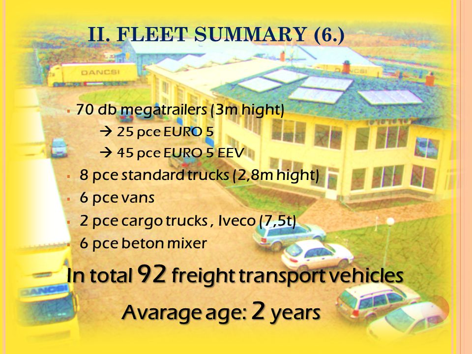 In total 92 freight transport vehicles Avarage age: 2 years