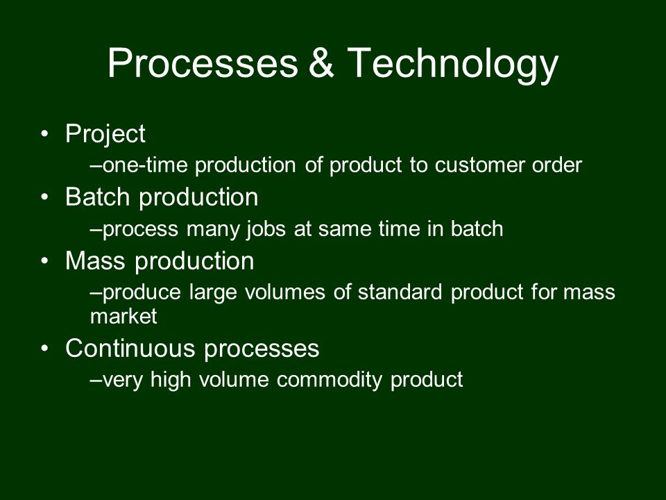 Processes & Technology