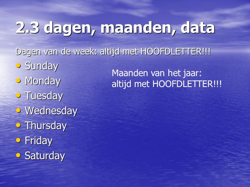 2.3 dagen, maanden, data Sunday Monday Tuesday Wednesday Thursday