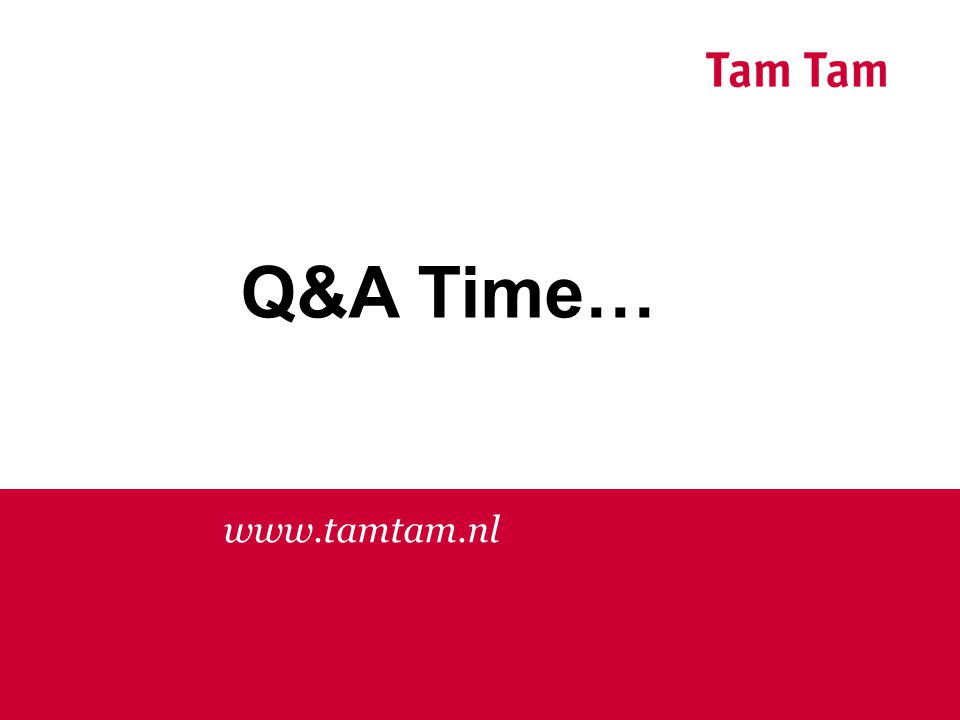 Q&A Time… www.tamtam.nl