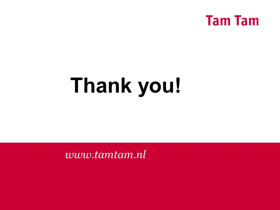 Thank you! www.tamtam.nl
