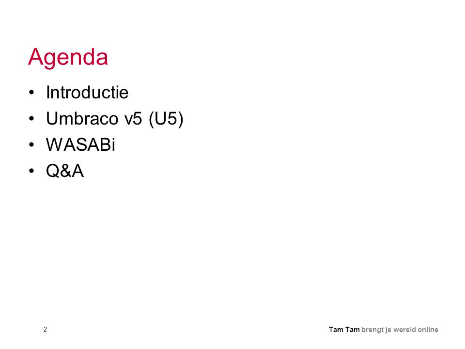 Agenda Introductie Umbraco v5 (U5) WASABi Q&A
