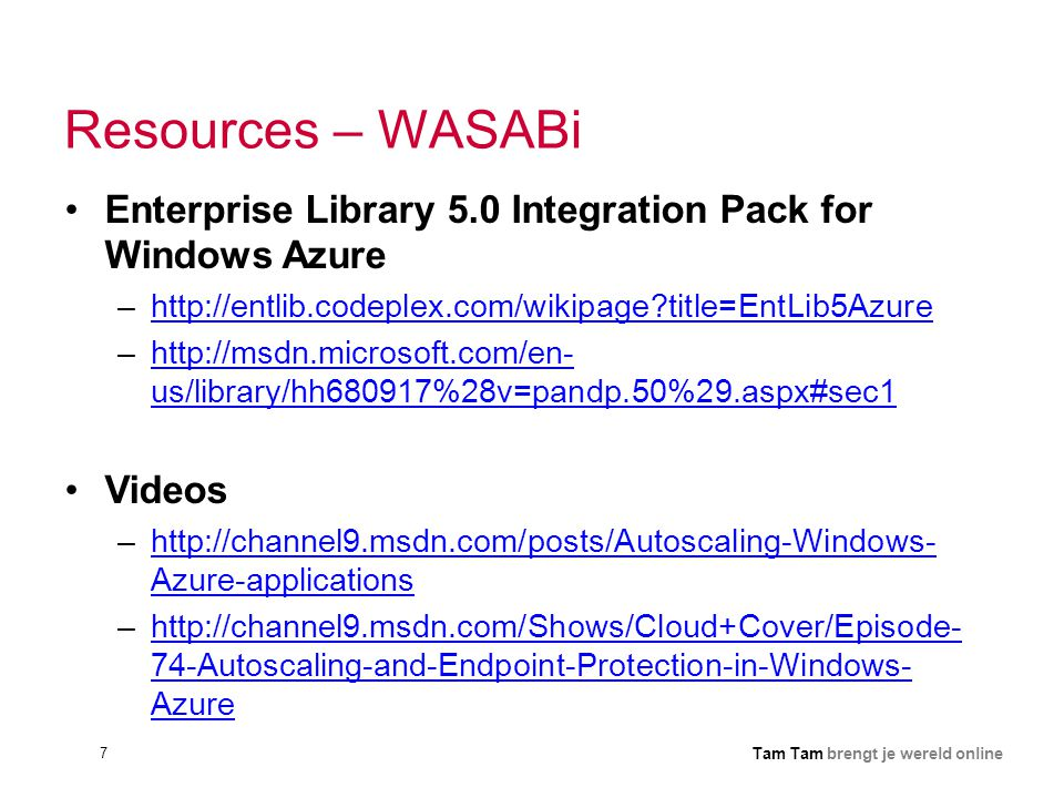 Resources – WASABi Enterprise Library 5.0 Integration Pack for Windows Azure. http://entlib.codeplex.com/wikipage title=EntLib5Azure.