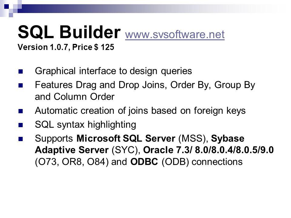 SQL Builder www.svsoftware.net Version 1.0.7, Price $ 125