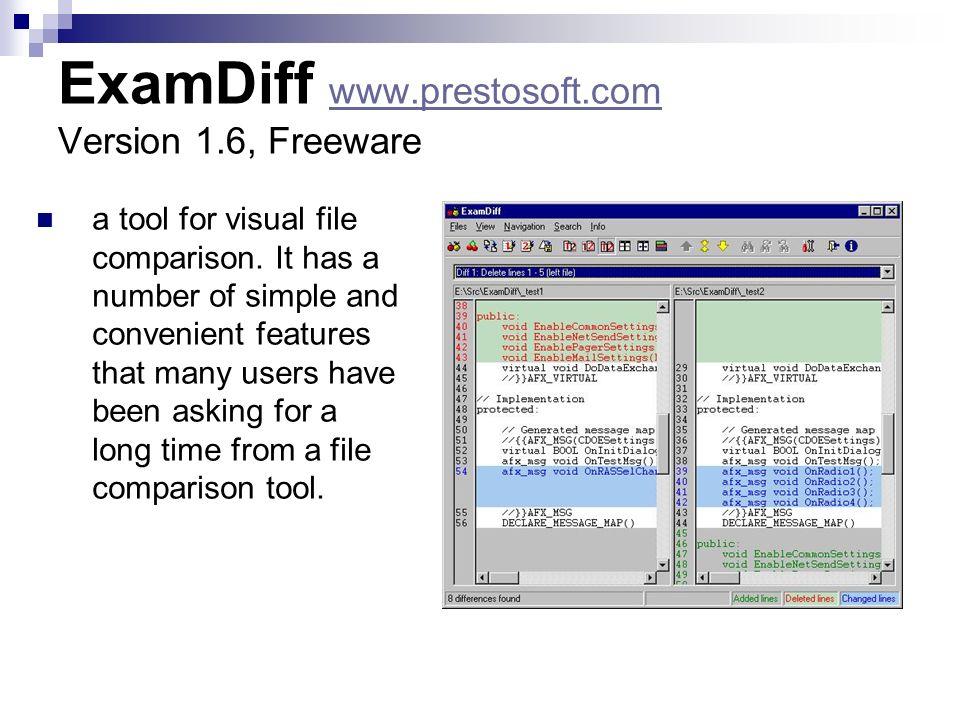 ExamDiff www.prestosoft.com Version 1.6, Freeware