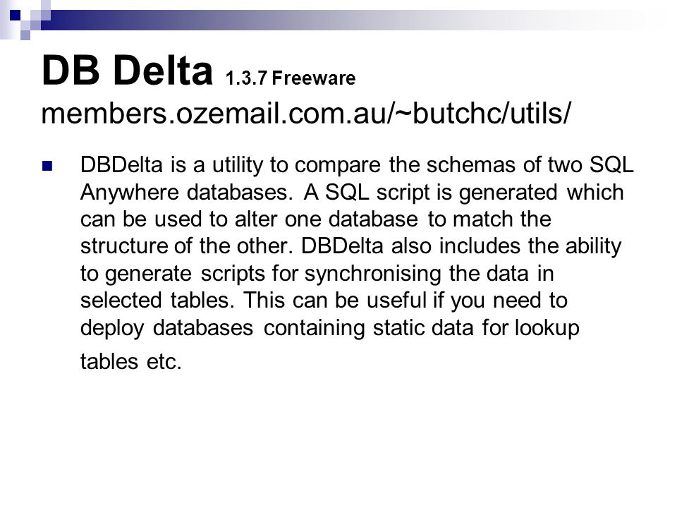 DB Delta 1.3.7 Freeware members.ozemail.com.au/~butchc/utils/